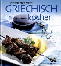 Kochbuch: Griechisch kochen