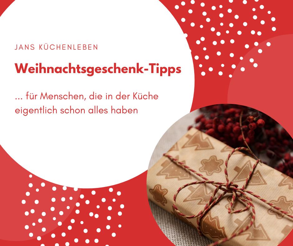 Weihnachtsgeschenk-Tipps für Menschen, die in der Küchen schon alles haben